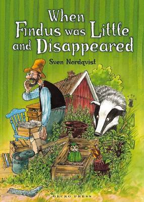 When Findus Was Little and Disappeared by Sven Nordqvist