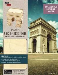 IncrediBuilds: Paris: Arc de Triomphe Deluxe Model and Book Set by Amy Sterling Casil