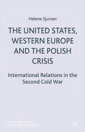 The United States, Western Europe and the Polish Crisis by Helene Sjursen image