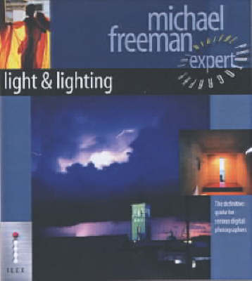 Light and Lighting: The Definitive Guide for Serious Digital Photographers by Michael Freeman