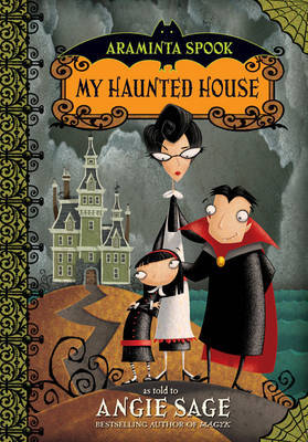 Araminta Spook: My Haunted House by Angie Sage image
