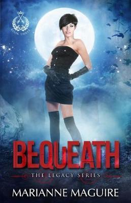 Bequeath by Marianne Maguire