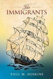 The Immigrants by Paul M Hoskins