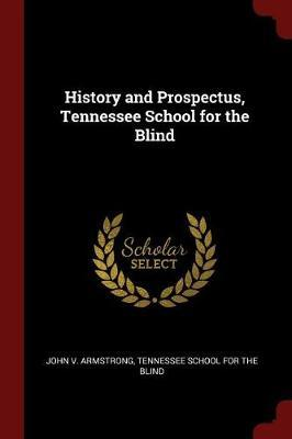 History and Prospectus, Tennessee School for the Blind by John V Armstrong