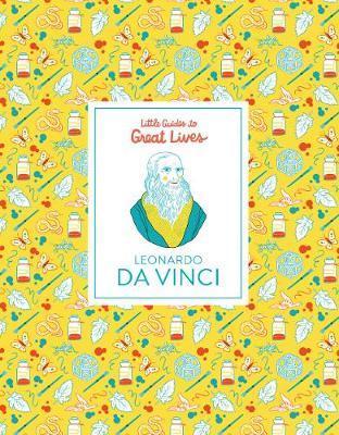 Leonardo Da Vinci (Little Guides to Great Lives) by Isabel Thomas