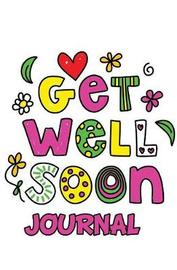 Get Well Soon Journal by Journal Jungle Publishing
