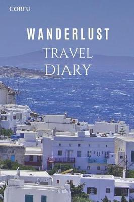 Corfu Wanderlust Travel Diary by Wanderlust Press
