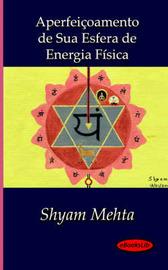 Aperfeicoamento De Sua Esfera De Energia Fisica by Shyam Mehta image