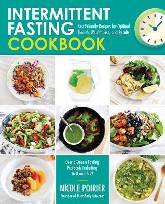 Intermittent Fasting Cookbook by Nicole Poirier