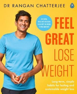 Feel Great Lose Weight by Rangan Chatterjee