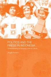 Politics and the Press in Indonesia by Angela Romano image
