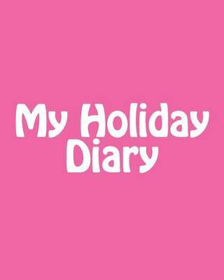 My Holiday Diary by Martha Millbeach