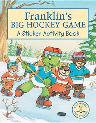 Franklin's Big Hockey Game: A Sticker Activity Book