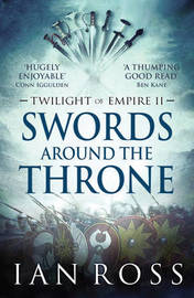 Swords Around the Throne by Ian Ross