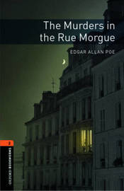 Oxford Bookworms Library: Level 2:: The Murders in the Rue Morgue by Edgar Allan Poe