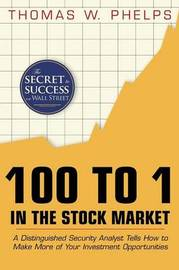 100 to 1 in the Stock Market by Thomas William Phelps image