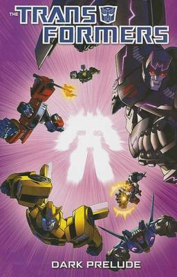 Transformers: Dark Prelude by Nick Roche