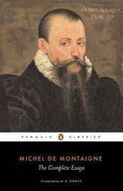 The Complete Essays by Michel Eyquem De Montaigne