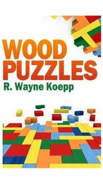 Wood Puzzles by R Wayne Koepp