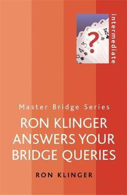 Ron Klinger Answers Your Bridge Queries by Ron Klinger