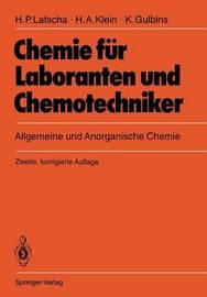 Chemie Fur Laboranten Und Chemotechniker: Allgemeine Und Anorganische Chemie by Hans P Latscha