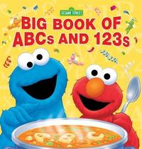 Sesame Street Big Book of ABCs and 123s by Sesame Workshop