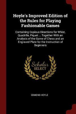 Hoyle's Improved Edition of the Rules for Playing Fashionable Games by Edmond Hoyle