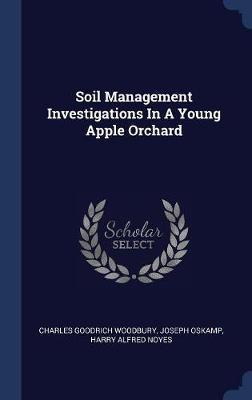 Soil Management Investigations in a Young Apple Orchard by Charles Goodrich Woodbury