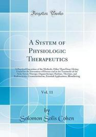 A System of Physiologic Therapeutics, Vol. 11 by Solomon Solis-Cohen