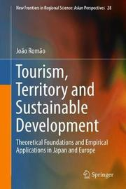Tourism, Territory and Sustainable Development by Joao Romao