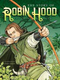 The Story of Robin Hood Coloring Book by John Green