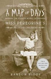 A Map of Days by Ransom Riggs