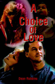 A Choice of Love by Dean Robbins image