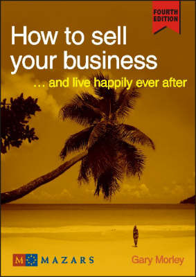 How to Sell Your Business by Gary Morley image