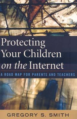 Protecting Your Children on the Internet by Gregory S Smith image