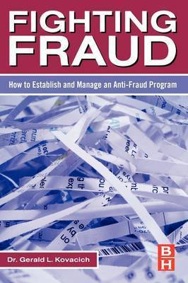 Fighting Fraud by Gerald L Kovacich