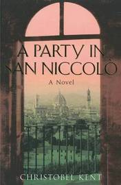A Party in San Niccolo by Christobel Kent image
