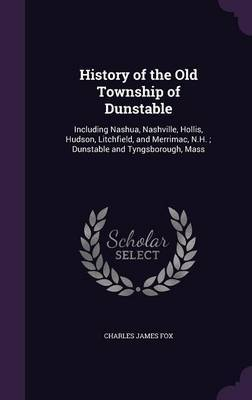 History of the Old Township of Dunstable by Charles James Fox image