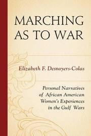 Marching as to War by Elizabeth F. Desnoyers-Colas