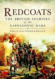 Redcoats by Philip J. Haythornthwaite