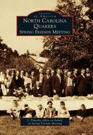 North Carolina Quakers by J. Timothy Allen