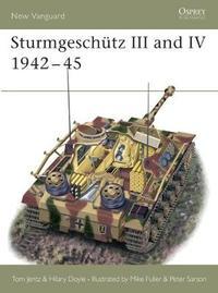 Sturmgeschutz Ausf F, F/8, G, Sturmhaubitze and Sturmgeschutz IV 1942-1945 by Hilary L. Doyle