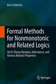 Formal Methods for Nonmonotonic and Related Logics by Karl Schlechta