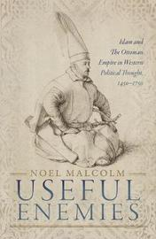 Useful Enemies by Noel Malcolm
