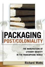 Packaging Post/Coloniality by Richard Watts