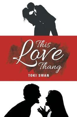 This Love Thang by Toki Swan