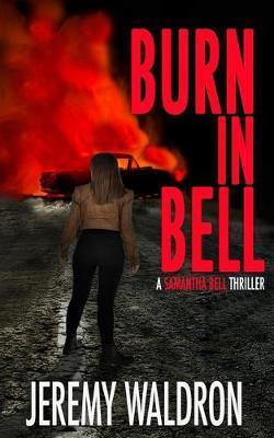 Burn in Bell by Jeremy Waldron
