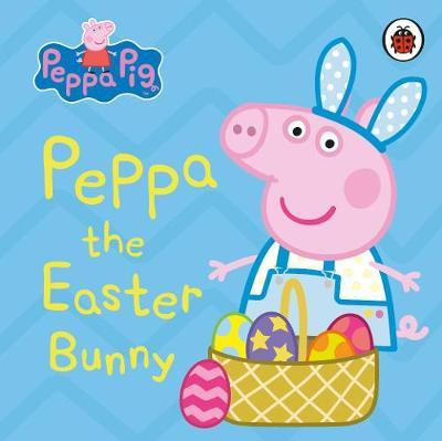 Peppa Pig: Peppa the Easter Bunny by Peppa Pig image