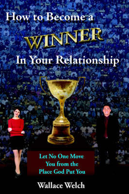 How to Become a Winner In Your Relationship by Wallace Welch image