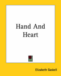 Hand And Heart by Elizabeth Gaskell